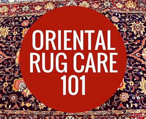 Oriental Rug Care 101 Miracle Carpet Rug Care