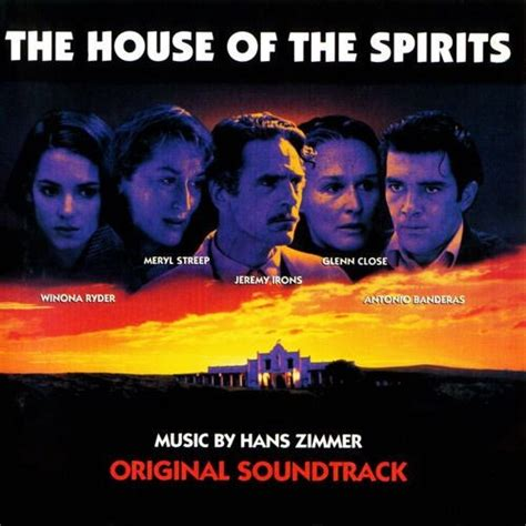 The House Of The Spirits hans zimmer the house of the spirits soundtrack