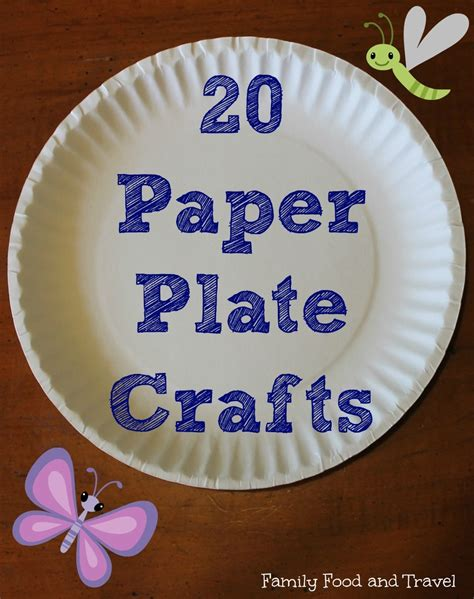 How To Make Paper Plate Crafts - 20 paper plate crafts family food and travel
