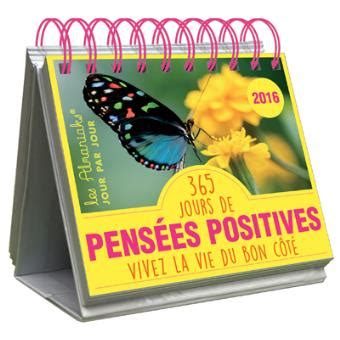 Calendrier 365 Jours 2016 Calendrier Almaniak 2016 365 Jours De Pens 233 Es Positives