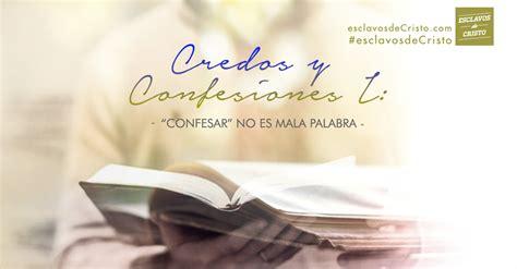 Cuando El Es Una Mala Palabra confesar no es mala palabra credos y confesiones i