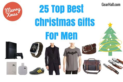 top mens christmas gifts 25 top best gifts for 2017