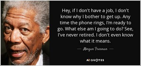 am i to old at sixty to have a beachy look hairstyle morgan freeman quote hey if i don t have a job i don t