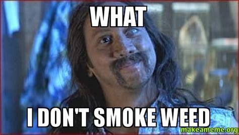 Smoking Weed Meme - smoking weed meme