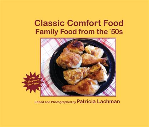 Classic Comfort Food Family Food From The 50s By
