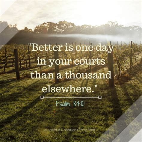 better is one day psalm 84 10 better is one day in your courts than a