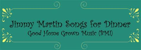 home grown lyrics 28 images lyrics jimmy martin songs