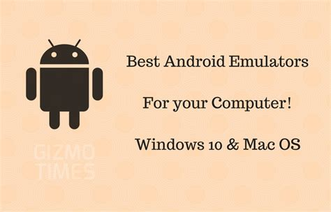 top android emulator best android emulators for windows 10 mac to run android apps