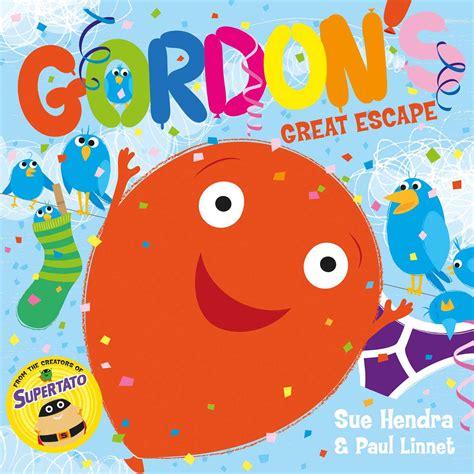 gordon s great escape book by sue hendra gordon s great escape book by sue hendra paul linnet official publisher page simon