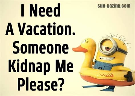 best 25 vacation quotes ideas on minions hilarious minion pictures and
