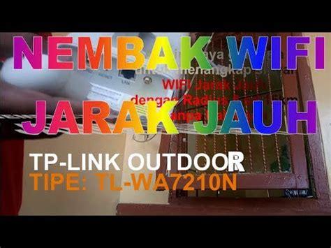 Harga Tp Link Nembak Wifi nembak wifi gratis jarak jauh dengan tplink wa7210n