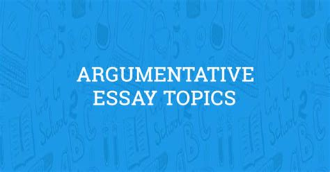 100 Argumentative Essay Topics by 100 Argumentative Essay Topics To Help Spark Your Imagination