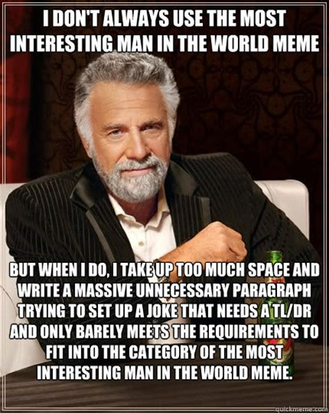 Most Interesting Man In The World Meme Generator - most interesting man in the world funny meme http