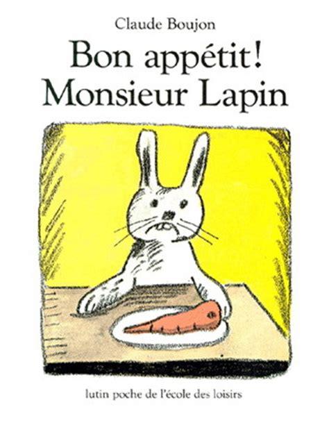 libro bon appetit monsieur lapin bon app 233 monsieur lapin by claude boujon reviews discussion bookclubs lists