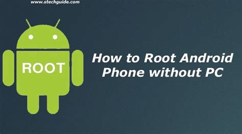 how to jailbreak android without computer how to root android phone without pc one click root method