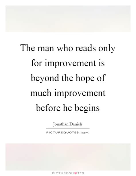 the who reads only for improvement is beyond the