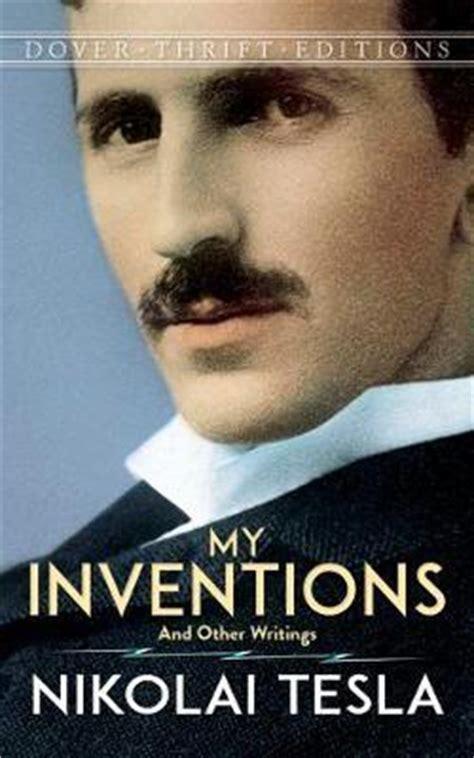 Nikola Tesla My Inventions My Inventions Nikola Tesla 9780486807218