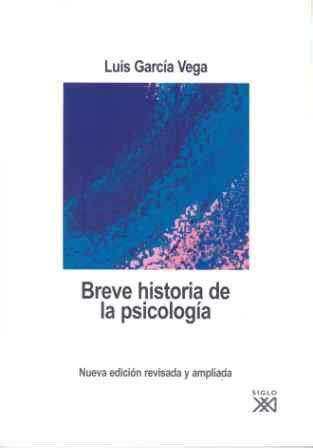 breve historia de la 849967805x breve historia de la psicolog 237 a siglo xxi editores