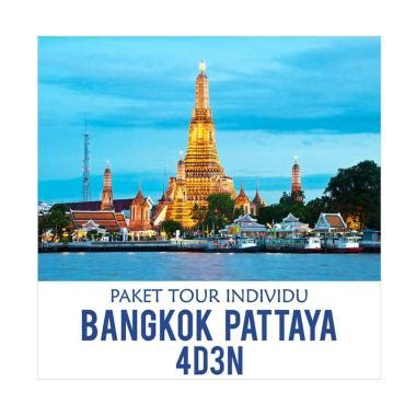 info lengkap paket tour murah ke bangkok jual joshua tour paket liburan bangkok pattaya 4 hari