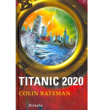 titanic 2020 las tres 849841413x titanic 2020 colin bateman clara ministral 9788498414134