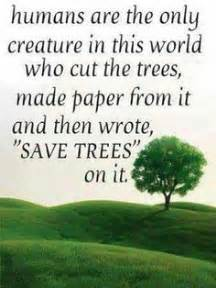 Plant Trees Save Earth Essay by 1000 Images About Save Nature Save Earth Save Animals