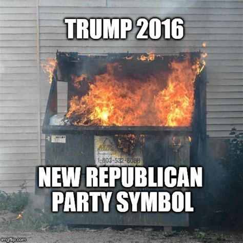 Dumpster Fire Meme - trump 2016 imgflip