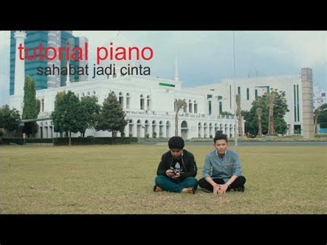 tutorial piano cinta kan membawamu kembali tutorial piano sahabat jadi cinta zigaz by adi youtube