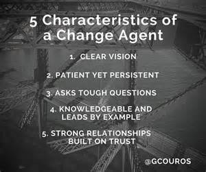 5 characteristics of a change agent the principal of change
