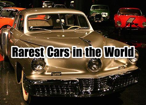 rarest in the world rarest cars in the world did you cars