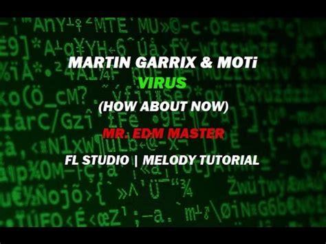 download free mp3 virus martin garrix fl studio remake martin garrix moti virus flp mp3