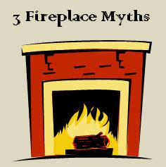 woodstoves and other winter essentials 3 fireplace myths