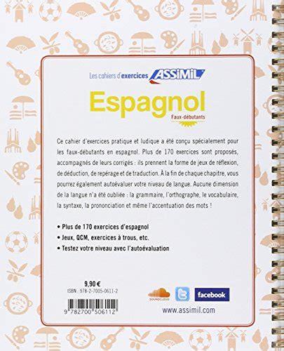 libro espagnol cahier dactivits pour libro espagnol cahier d exercices faux d 233 butants 1 di bel 233 n ausejo aldaz 224 bal juan cordoba