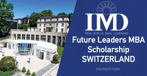 Mba Scholarship 2017 by Study In Switzerland The Imd Future Leaders Mba