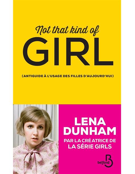 lena dunham not that kind of girl 171 not that kind of girl 187 lena dunham 233 ditions belfond