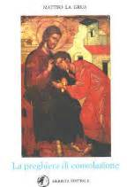 preghiera di consolazione libri di padre matteo la grua rinnovamento nello spirito