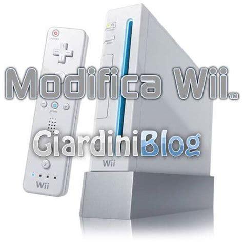 modifica console wii modifica software wii tutte le versioni no modchip