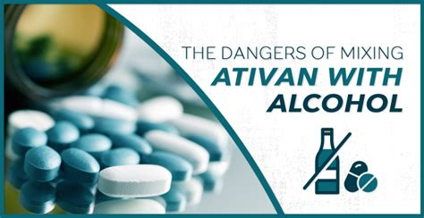 Ativan Detox Centers by The Dangers Of Mixing Ativan With