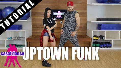 dance tutorial for uptown funk uptown funk bruno mars feat mark ronson casal dance