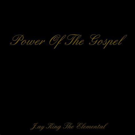 Curren King Power power of the gospel mixtape by j ay king the elemental
