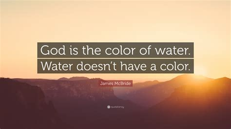 the color of water quotes mcbride quote god is the color of water water