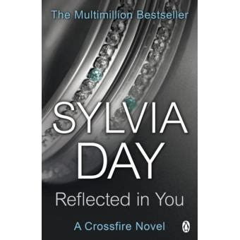reflected in you crossfire reflected in you a crossfire novel epub sylvia day
