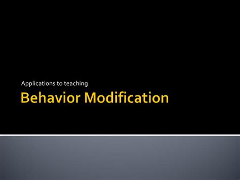 Behaviour Modification Applications by Behavior Modification