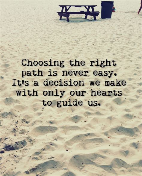 Choosing The Right For You by Quotes About Choosing A Path Quotesgram