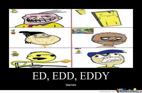 ed edd eddy memes ed edd and eddy memes www imgkid the image kid has it