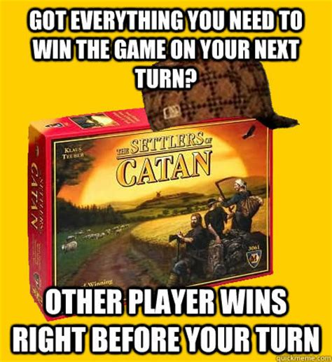 Settlers Of Catan Meme - 19 memes that all settlers of catan players know to be true