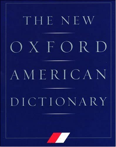 the new oxford american dictionary the new oxford american dictionary by elizabeth jewell