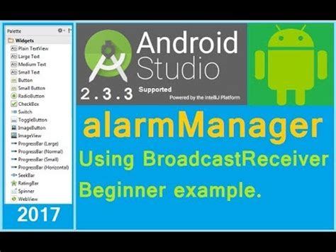 tutorial android studio 2 3 3 alarm exle in android android alarmmanager tutorial