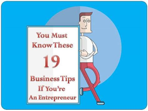 Must Tips For Starting A New Business by 19 Business Tips That You Must As An Entrepreneur