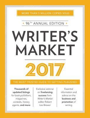 1440354359 writer s market the most writer s market 2017 the most trusted guide to getting
