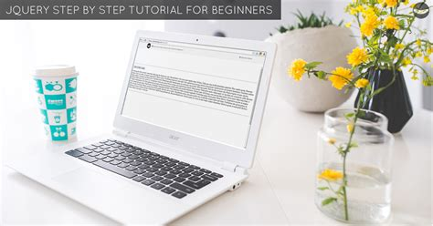 jquery tutorial step by step jquery tutorial for beginners step by step guide